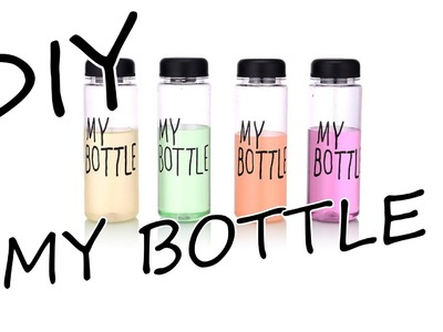 "DIY My Bottle - How To Make ""My Bottle"" Bottle Out of a Bottle + bonus"