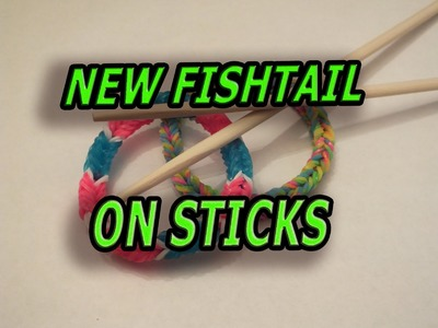 NEW, HOW TO MAKE A FISHTAIL ON STICKS, New Design, Rainbow Loom