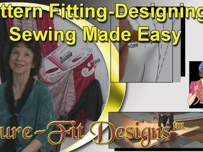 Pattern Fitting, Designing and Sewing Made Easy with Sure-Fit Designs