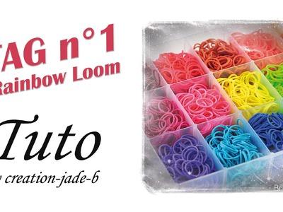 TAG Rainbow Loom n°1 !