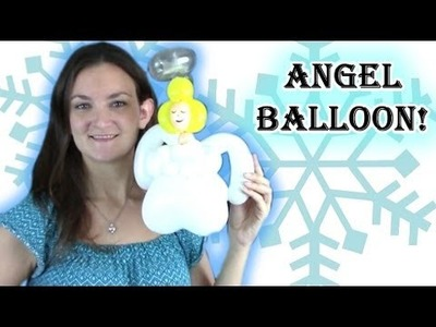 Angel Balloon Animal How To