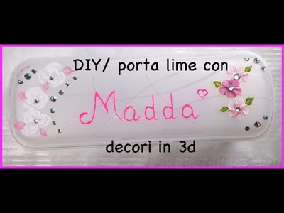 DIY: porta lime con decori in 3d in acrilico