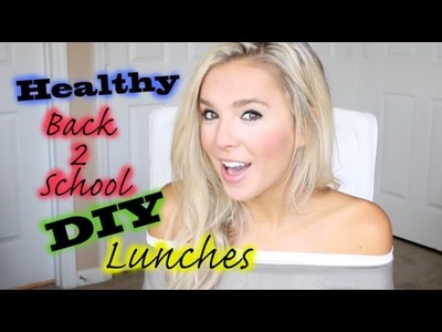 Healthy DIY Back to School Lunches! Quick & Easy!!