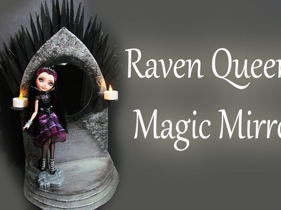 How to make a Raven Queen Magic Mirror [EVER AFTER HIGH]