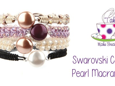 ☆ Macramé Bracelet Tutorial with Swarovski Coin Pearl ☆ | Take A Make Break with Sarah Millsop