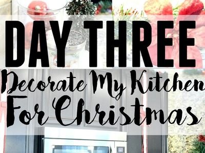 DECORATE MY KITCHEN FOR CHRISTMAS + DIY CHRISTMAS DECOR