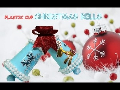 DIY Christmas Crafts: Plastic Cup Christmas Bells Recycled Bottles Crafts