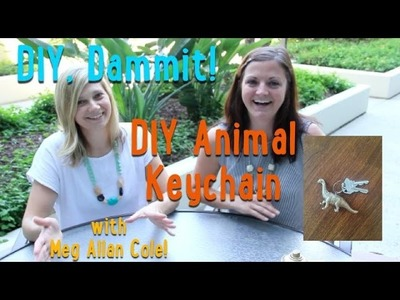 HOW TO MAKE ANIMAL KEYCHAINS -- DIY, Dammit! (w.Meg Allan Cole!)