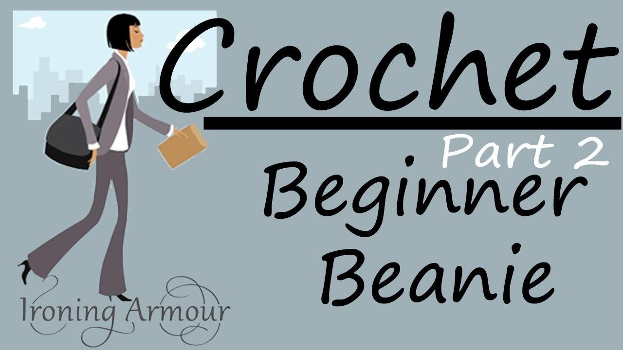 Beginner Crochet Beanie--Part 2