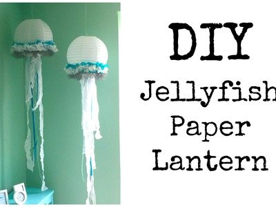 DIY: Jellyfish Lantern ♡ {Room Decor} ♡ Jessica Joaquin