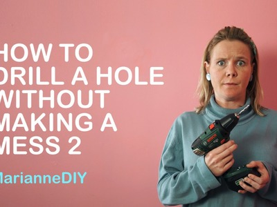 SuzelleDIY - How To Drill a Hole Without Making a Mess 2