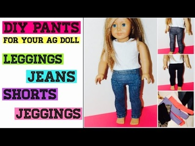 DIY Pants For Your American Girl Doll | NO-SEW OPTION || Leggings.Jeans.Jeggings || Super Easy!
