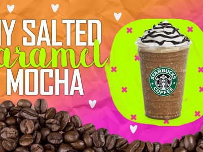 ♡ DIY STARBUCKS FALL DRINK : SALTED CARAMEL MOCHA