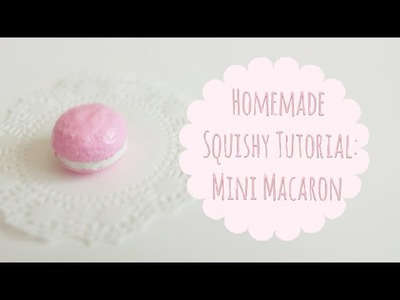 Homemade Squishy Tutorial~ Mini Macaron