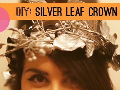 How To Make A Silver Painted Leaf Crown - DIY Perfect For Autumn & Winter !