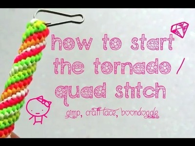 ✖ How to Start the Tornado.Quad Stitch ✖