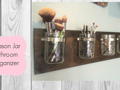 Mason Jar Bathroom Organizer | MrsFrank Diy