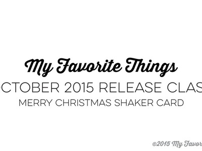 Merry Christmas Shaker Card - October 2015 Release Class
