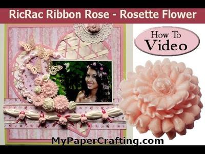 MyPaperCrafting.com Ric Rac Rosette Ribbon Flower Tutorial