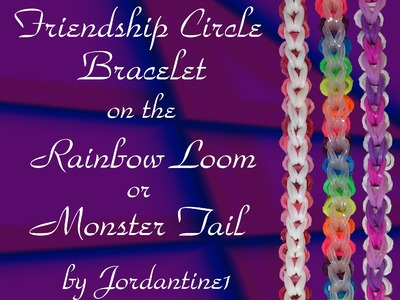 New Friendship Circle Bracelet- Rainbow Loom,  Monster Tail, Crazy Loom, Wonder Loom