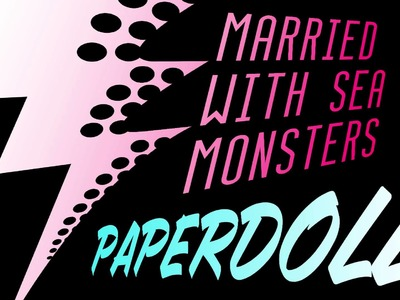 Paper Doll - The MaryJanes (Married With Sea Monsters)