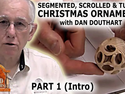 Segmented, Scrolled and Turned Christmas Ornaments (part 1) by Dan Douthart - Intro