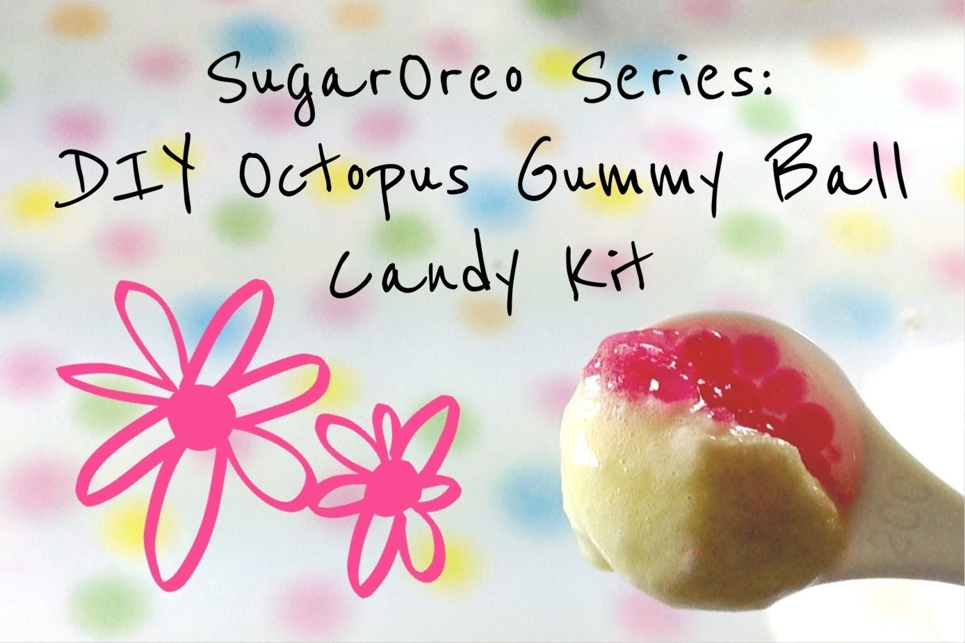 SugarOreo Series: DIY Octopus Gummy Ball Candy Kit