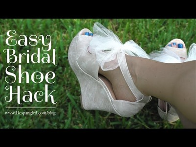 DIY Bridal Wedding Shoe Hack - Quick and Easy, 3 ways!