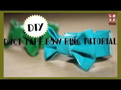 DIY: DUCT TAPE BOW RING (NO RING BASE NEEDED!)