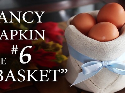 "Fancy Napkin #6 - The ""Basket"""