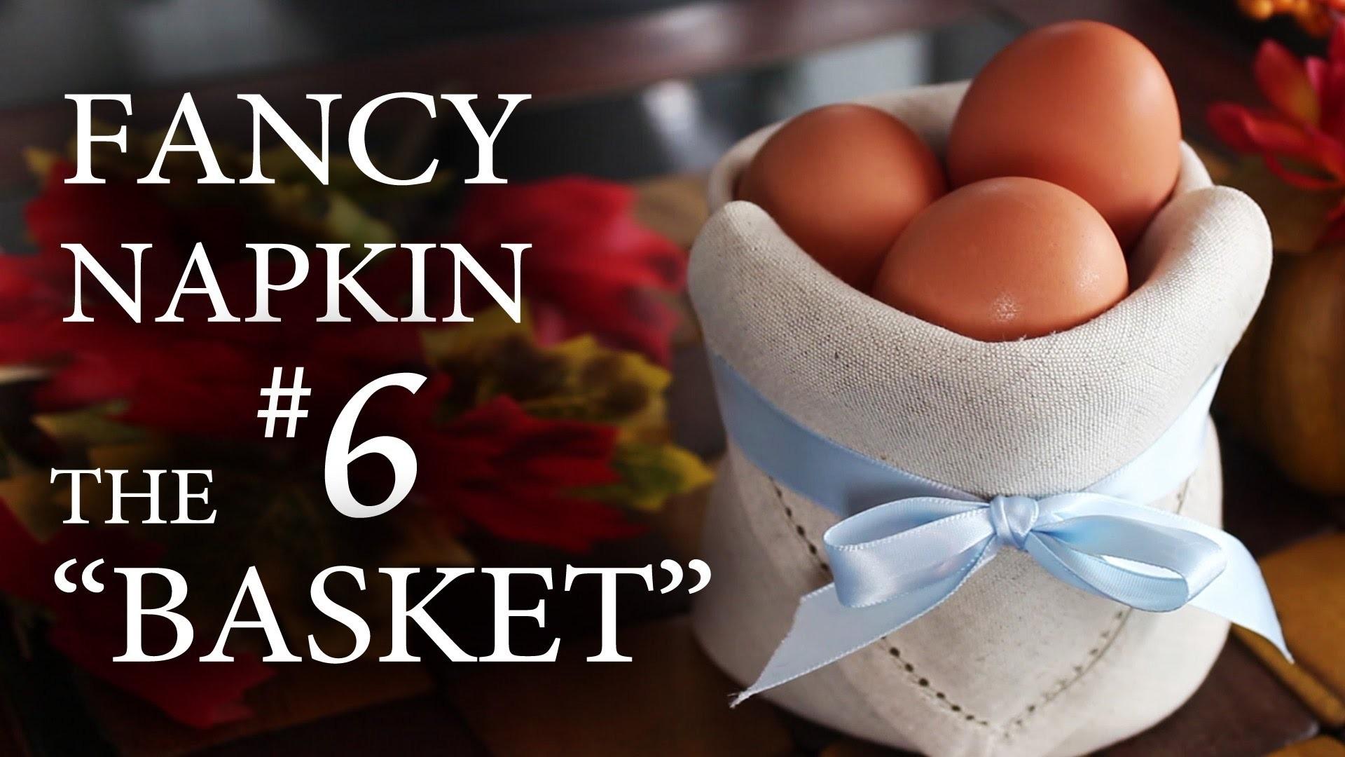 "Fancy Napkin #6 - The ""Basket"""
