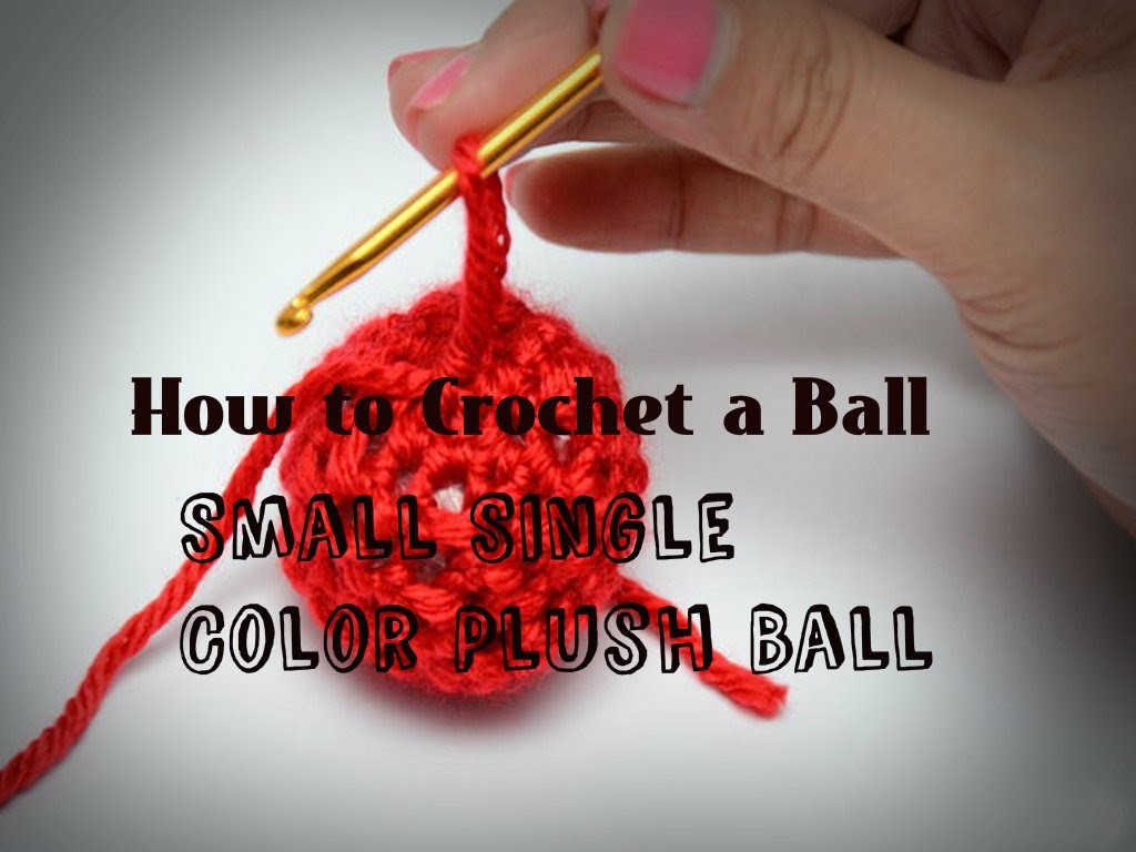 How to Crochet a Ball: Small Single Color Plush Ball
