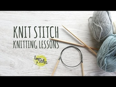 Knitting Lessons - Knit Stitch