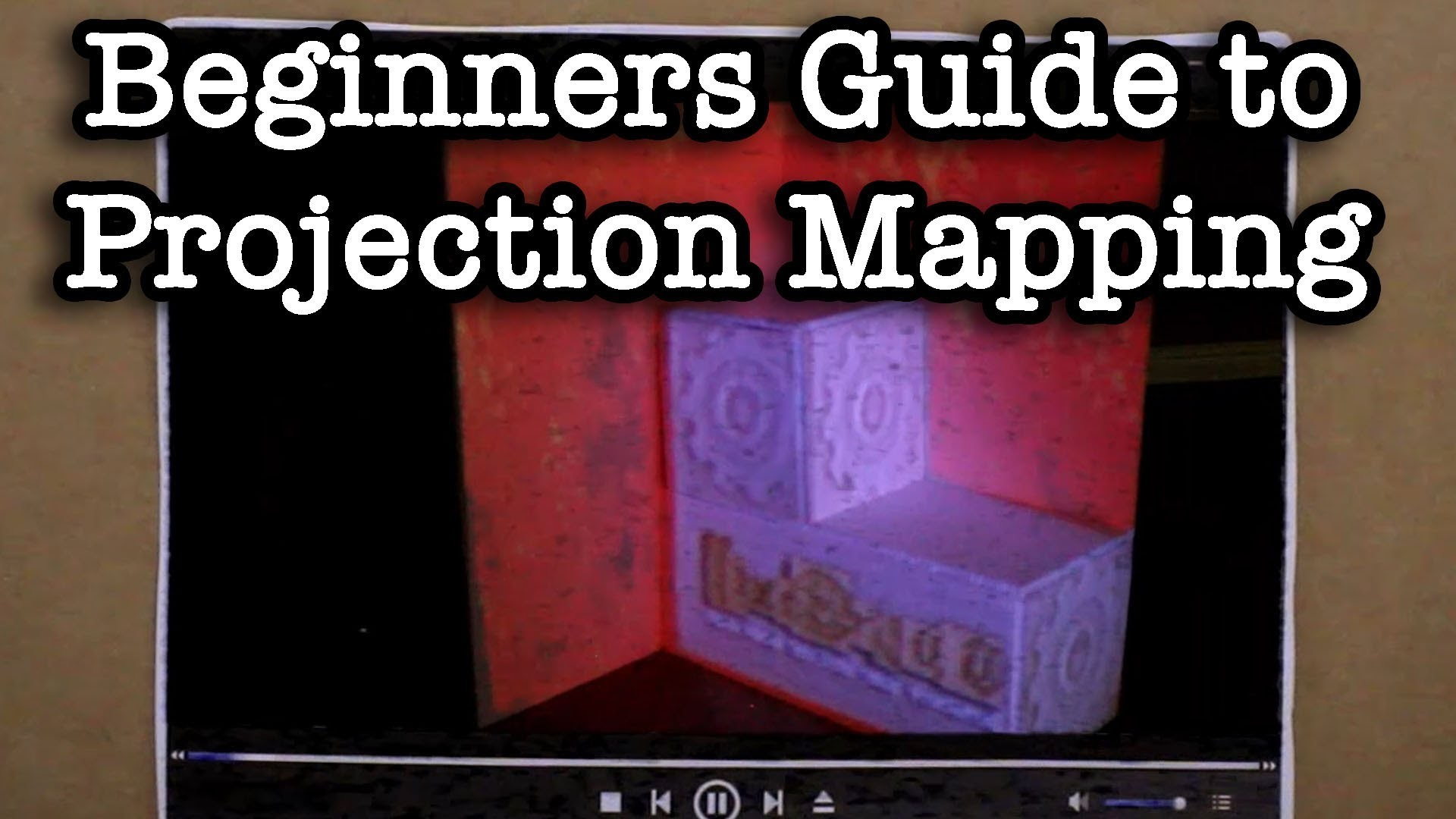 Beginners Guide Projection Mapping