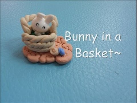 Bunny in a Basket!~ Polymer Clay Tutorial