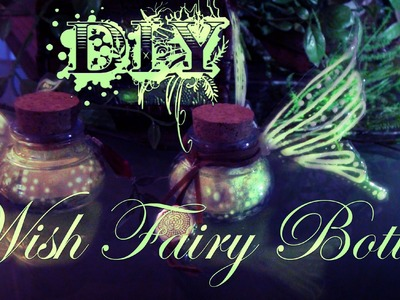 D.I.Y. Wish Fairy Bottle