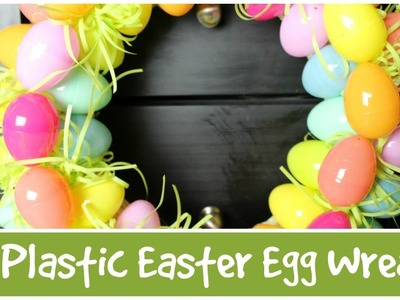 DIY Plastic Easter Egg Wreath