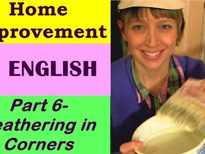 English Conversation~Home Improvement ~ DIY Part 6