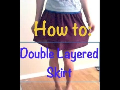 How to make a Pretty Double-Layered Skirt