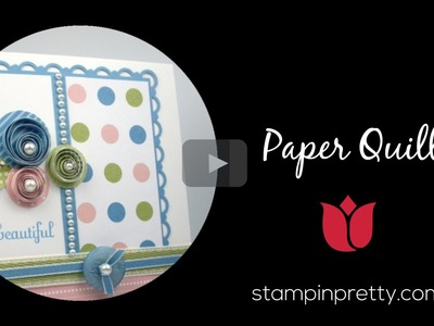 Stampin' Up! Tutorial:  Paper Quilling Basics