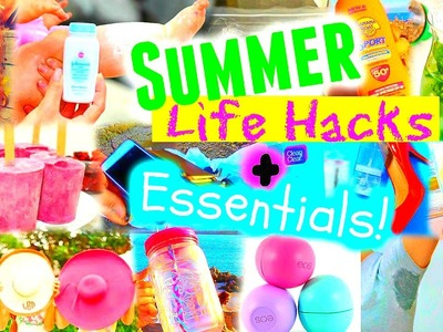25 SUMMER LIFE HACKS + ESSENTIALS EVERYONE NEEDS TO KNOW!