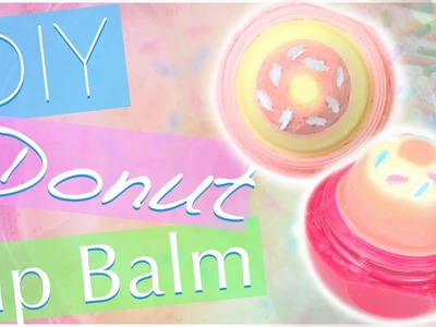 DIY Donut EOS Lip Balm! | Cute EOS Design