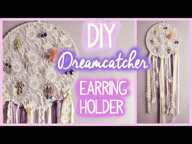 DIY Dreamcatcher Earring Holder! EASY