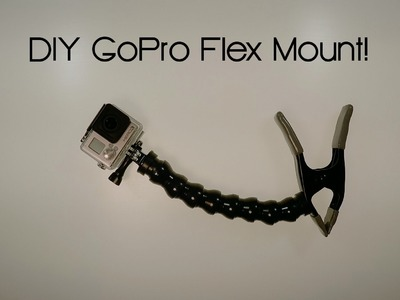DIY GoPro Flex Mount - Magnetic, Clamp, or Fixed Base!