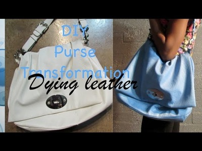 ♡♡DIY Purse Transformation : Dying leather!  ♡♡ July 5th 2013 | @BellaTheMUA