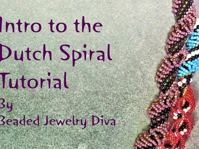 Dutch Spiral Tutorial - Intro to the Dutch Spiral Beading Stitch