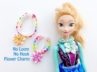 No Loom No Hooks Easy Flower Rainbow Loom Charm