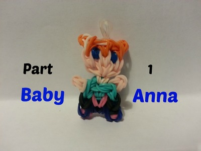 Rainbow Loom - Baby Anna Part 1