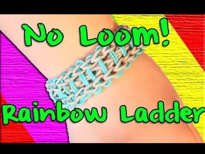 "Rainbow Loom Without Loom ""Rainbow"" Ladder Rubber Band Bracelet"