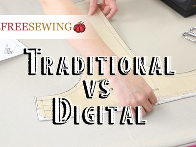Sewing 101: Traditional vs Digital Sewing Patterns